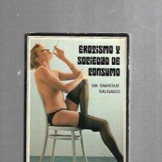 Libros antiguos: EROTISMO Y SOCIEDAD DE CONSUMO. ENRIQUE SALGADO. 1975. EDICIONES 29. . Lote 124776199