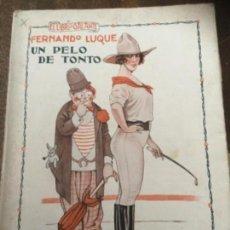 Libros antiguos: UN PELO DE TONTO, FERNANDO LUQUE. 1925. LIBRO GALANTE, PRENSA MODERNA. Lote 126664387