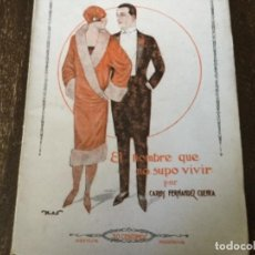 Libros antiguos: EL HOMBRE QUE NO SUPO VIVIR, CARLOS FDEZ. CUENCA. LA NOVELA PASIONAL. Lote 126666731