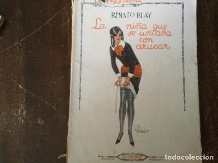 LA NIÑA QUE SE UNTABA CON AZÚCAR, RENATO BLAY. 1926. LA NOVELA PASIONAL (Libros antiguos (hasta 1936), raros y curiosos - Literatura - Narrativa - Erótica)