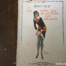 Libros antiguos: LA NIÑA QUE SE UNTABA CON AZÚCAR, RENATO BLAY. 1926. LA NOVELA PASIONAL. Lote 126672991