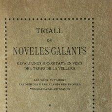 Libros antiguos: TRIALL DE NOVELES GALANTS E D'ALGUNES JOCOSITATS EN VERS DEL TÉMPS DE LA VELLURA. LES UNES NOVAMENT. Lote 123152072