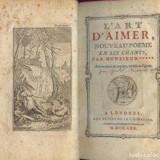 Libros antiguos: L'ART D'AIMER, NOUVEU POËME EN SIX CHANTS, PARA MONSIEUR ****. LONDRES: AUX DÉPENS DE LA CIE., 1770. Lote 128578287