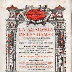 Libros antiguos: LA ACADEMIA DE LAS DAMAS PRIMERA PARTE (LÓPEZ BARBADILLO, 1922). Lote 129903871