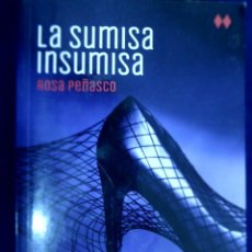 Libros antiguos: LA SUMISA INSUMISA. ROSA PEÑASCO. Lote 133129790