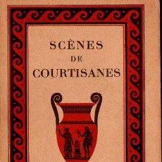 Libros antiguos: SCENES DES COURTISANES (PIAZZA, PARIS, 1930). Lote 135120286