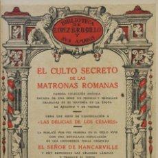 Libros antiguos: EL CULTO SECRETO DE LAS MATRONAS ROMANAS. FAMOSA COLECCIÓN ERÓTICA SACADA DE UNA SERIE DE.... Lote 123199778