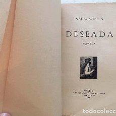 Libros antiguos: WALDO A. INSÚA : (DESEADA. (1908) CON AUTÓGRAFO DEL AUTOR. (ERÓTICA. Lote 137612674