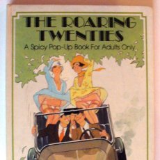 Libros antiguos: THE ROARING TWENTIES A SPICY POP-UP BOOK FOR ADULTS ONLY. Lote 140639806