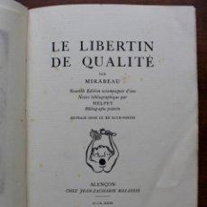 Libros antiguos: LE LIBERTIN DE QUALITÉ PAR MIRABEUA- OUVRAGE ORNÉ DE 20 EAUX-FORTES - 1929- TAPA DURA. Lote 147184762