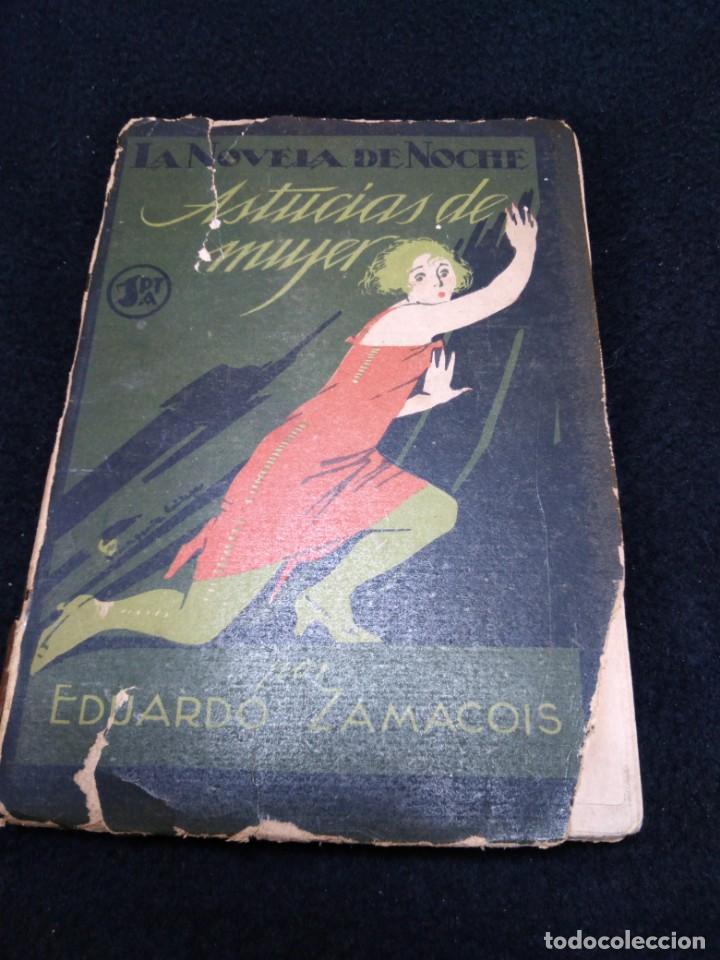 LA NOVELA DE NOCHE ASTUCIAS DE MUJER POR EDUARDO ZAMACOIS 1924 (Libros antiguos (hasta 1936), raros y curiosos - Literatura - Narrativa - Erótica)