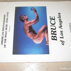 Libros antiguos: BRUCE OF LOS ANGELES. LIBRO COMPENDIO DE SU OBRA DE 1940-1970. 60 PAG. AMERICAN PHOTOGRAPHY OF MALE. Lote 149580486
