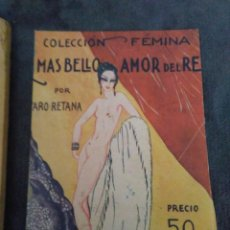 Libros antiguos: COLECCION FEMINA EL MAS BELLO AMOR DEL REY ALVARO RETANA N 1 ILUTRACIONES ZAMORA EROTICO. Lote 149948166