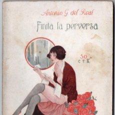 Libros antiguos: LA NOVELA PASIONAL Nº 22 - FINITA, LA PERVERSA - ANTONIO G. DEL REAL. Lote 150982474