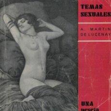 Libros antiguos: A. MARTÍN DE LUCENAY, LA INTENSIDAD DEL PLACER. TEMAS SEXUALES Nº 8. Lote 151189754