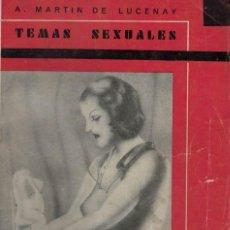 Libros antiguos: A. MARTÍN DE LUCENAY, LOS DELITOS SEXUALES. TEMAS SEXUALES Nº 57. Lote 151189894