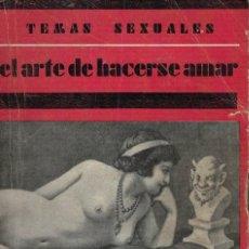 Libros antiguos: A. MARTÍN DE LUCENAY, EL ARTE DE HACERSE AMAR. TEMAS SEXUALES Nº 10. Lote 151191826