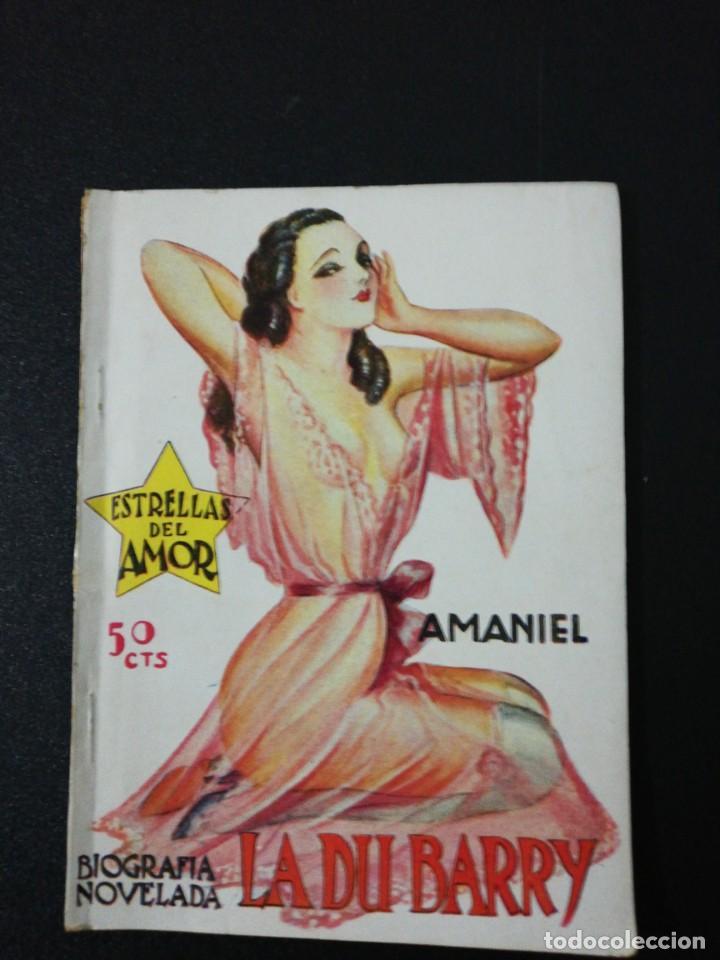 ESTRELLAS DEL AMOR NÚMERO 1, AMANIEL, BIOGRAFÍA NOVELADA LA DU BARRY, ILUSTRADO (Libros antiguos (hasta 1936), raros y curiosos - Literatura - Narrativa - Erótica)