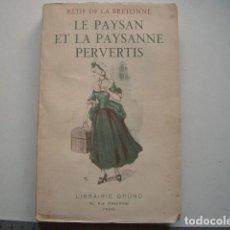 Libros antiguos: LE PAYSAN ET LA PAYSANNE PERVERTIS RÉTIF DE LA BRETONNE. Lote 153332090