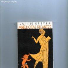 Libros antiguos: LUIS DE OTEYZA ANECDOTAS PICANTES MUNDO LATINO MADRID EDITORIAL MUNDO LATINO INTONSO. Lote 153483130