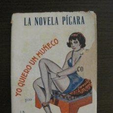 Libros antiguos: LA NOVELA PICARA-YO QUIERO UN MUÑECO-NUM·25-ILUSTRACIONES POR NOE-VER FOTOS-(V-16.220). Lote 157448510