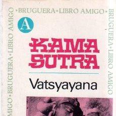 Libros antiguos: KAMA SUTRA. VATSYAYANA. EDITORIAL BRUGUERA, S. A. 1973.. Lote 159361366