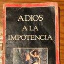 Libros antiguos: ADIOS A LA IMPOTENCIA INTERVIU(15€). Lote 163098606