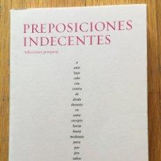 Libros antiguos: PREPOSICIONES INDECENTES, ADICCIONES PORQUESI. Lote 165509154