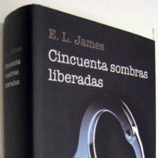 Libros antiguos: CINCUENTA SOMBRAS LIBERADAS - E.L.JAMES. Lote 167037712