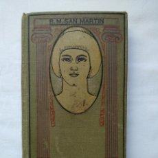 Libros antiguos: ERÓTICA. B. M. SAN MARTÍN 1912. Lote 168460657
