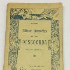 Libros antiguos: LITERATURA ERÓTICA - ÚLTIMAS MEMORIAS DE UNA DESCOCADA - COLECCIÓN AFRODITA AÑOS 20. Lote 169012100