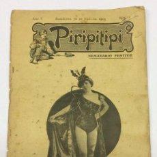 Libros antiguos: PIRIPITIPI SEMANARIO FESTIVO ** NÚMERO 1 ** PRENSA LITERATURA ERÓTICA AÑO 1903. Lote 169160640