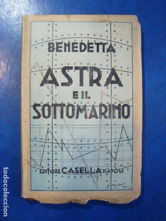 1935 EROTICA FUTURISMO BENEDETTA ASTRA E IL SOTTOMARINO AUTOGRAFIADO POR MARINETTI (Libros antiguos (hasta 1936), raros y curiosos - Literatura - Narrativa - Erótica)