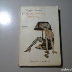 Libros antiguos: PEDRO MORANTE. LA DE LOS CABELLOS BLANCOS. COL. POMPADOUR. EROTISMO. BOHEMIA. DECADENTISMO. RARO.. Lote 173426085