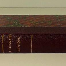 Libros antiguos: DICTIONNAIRE ÉROTIQUE NODERNE. EJEM. Nº 64. ALFRED DELVAU. IMP. NEUCHATEL. 1874.. Lote 176321359