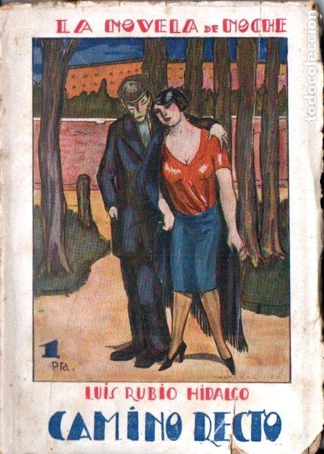 LUIS RUBIO HIDALGO : CAMINO RECTO (LA NOVELA DE NOCHE, 1926) PRÓLOGO DE W. FERNÁNDEZ FLÓREZ (Libros antiguos (hasta 1936), raros y curiosos - Literatura - Narrativa - Erótica)