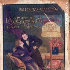 Libros antiguos: MAX KRAFFOSCKI : LA DESEADA O EL SUPLICIO DE TÁNTALO (TASSO, C. 1930) . Lote 178257803