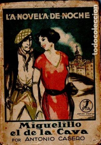 ANTONIO CASERO : MIGUELILLO DE LA CAVA (LA NOVELA DE NOCHE, (Libros antiguos (hasta 1936), raros y curiosos - Literatura - Narrativa - Erótica)