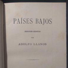 Libros antiguos: PAÍSES BAJOS. DESCRIPCIÓN GEOGRÁFICA POR ADOLFO LLANOS. ERÓTICA. 1888. RICARDO FÉ.. Lote 179126380