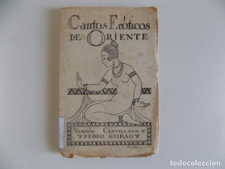 LIBRERIA GHOTICA. CANTOS ERÓTICOS DE ORIENTE. VERSIÓN CASTELLANA DE PEDRO GUIRAO.1922 (Libros antiguos (hasta 1936), raros y curiosos - Literatura - Narrativa - Erótica)