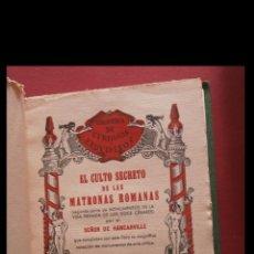 Libros antiguos: EL CULTO SECRETO DE LAS MATRONAS ROMANAS. SEÑOR DE HANCARVILLE. Lote 180167431