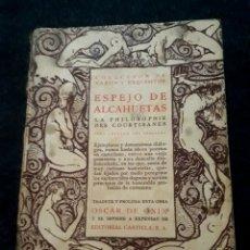 Libros antiguos: ESPEJO DE ALCAHUETAS. LA PHILOSOPHIE DES COURTISANES. ÓNIX. COLECCIÓN RAROS Y EXQUISITOS. 1920. Lote 182551040