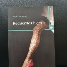 Libros antiguos: RECUERDOS LIGEROS. PAUL LEAUTAUD. MENOSCUARTO 2010. . Lote 182827827