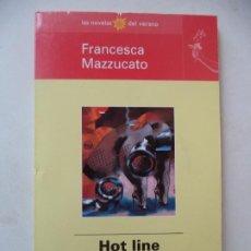 Libros antiguos: HOT LINE HISTORIA DE UNA OBSESION FRANCESCA MAZZUCATO EL MUNDO 20,5X12 CM 94 PAGINAS. Lote 185695746
