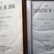 Libros antiguos: LOS JURAMENTOS DE AMOR POR ANTONIO DE PADUA 1874 2 TOMOS . Lote 186299582