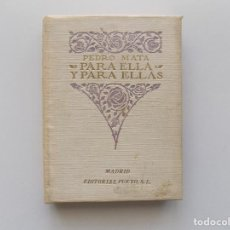 Libros antiguos: LIBRERIA GHOTICA. LIBRO MINIATURA. PEDRO MATA. PARA ELLA Y PARA ELLAS. EDITORIAL PUEYO. 1926.. Lote 190446201