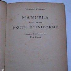 Libros antiguos: MANUELA. NOVEL·LA DEL FILM NOIES D'UNIFORME.1935. CHRISTA WINSLOE. PRIMER FILM DE TEMÁTICA LÉSBICA.. Lote 191263076