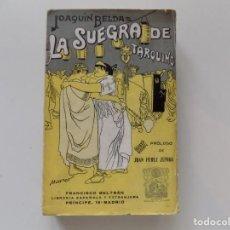 Libros antiguos: LIBRERIA GHOTICA. JOAQUIN BELDA. LA SUEGRA DE TARQUINO. NOVELA DE MALAS COSTUMBRES ROMANAS.1910.. Lote 194544293