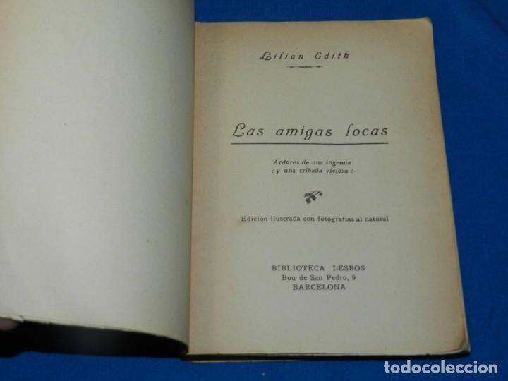 Libros antiguos: (MF) ERÓTICO - LILIAN EDITH - LAS AMIGAS LOCAS ARDORES DE UNA INGENUA Y UNA TRIBADA VICIOSA, LESBOS - Foto 3 - 196899232