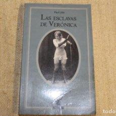 Libros antiguos: LITTLE, PAUL. LAS ESCLAVAS DE VERÓNICA. Lote 196918333